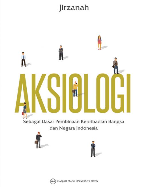 Aksiologi Sebagai Dasar Pembinaan Kepribadian Bangsa dan Negara Indonesia