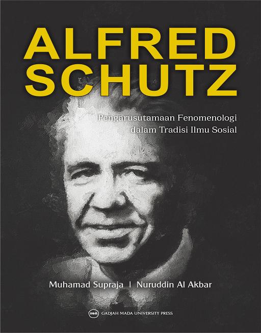 Alfred Schutz: Pengarusutamaan Fenomenologi dalam Tradisi…