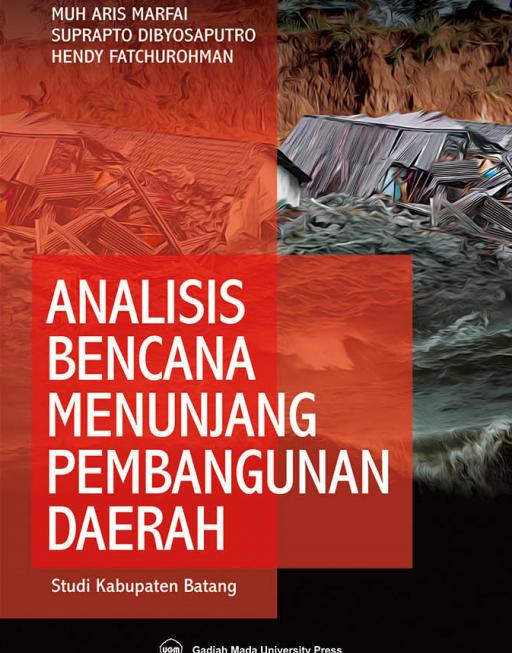 Analisis Bencana Untuk Menunjang Pembangunan Daerah:…