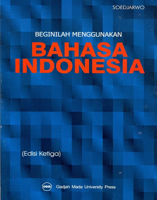 Beginilah Menggunakan Bahasa Indonesia