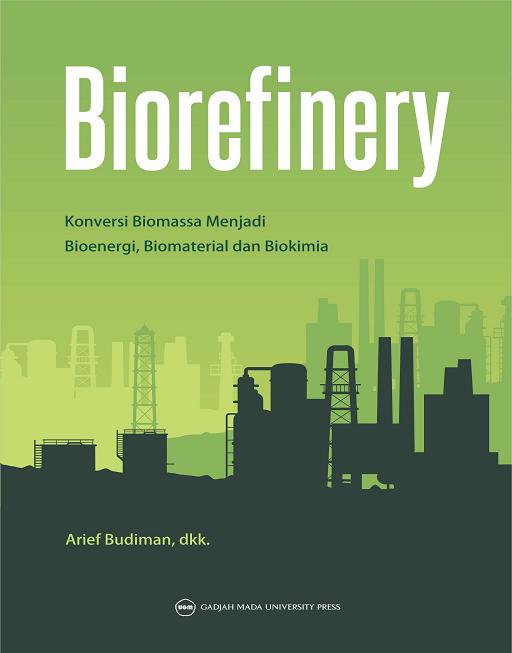 Biorefinery: Konversi Biomassa Menjadi Bioenergi Biomaterial…