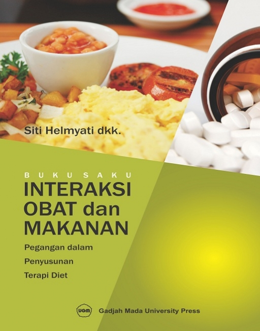 Buku Saku Interaksi Obat dan Makanan: Pegangan dalam Penyusunan Terapi Diet