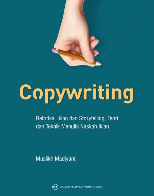 Copywriting: Retorika Iklan dan Storytelling Teori dan Teknik Menulis Naskah Iklan