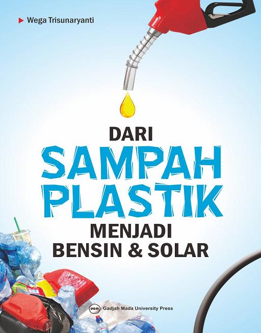 Dari Sampah Plastik Menjadi Bensin dan…