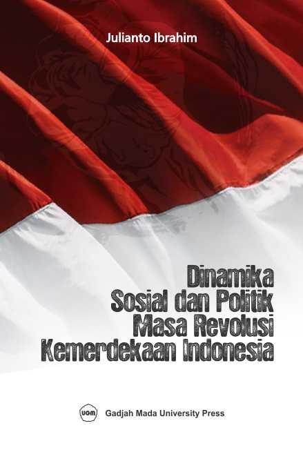 Dinamika sosial dan Politik Masa Revolusi Indonesia