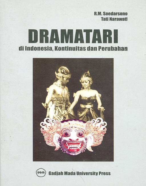 Dramatari di Indonesia Kontinuitas dan Perubahan