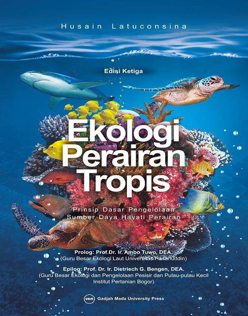 Ekologi Perairan Tropis: Prinsip Dasar Pengelolaan Sumber Daya Hayati Perairan: Edisi Ketiga