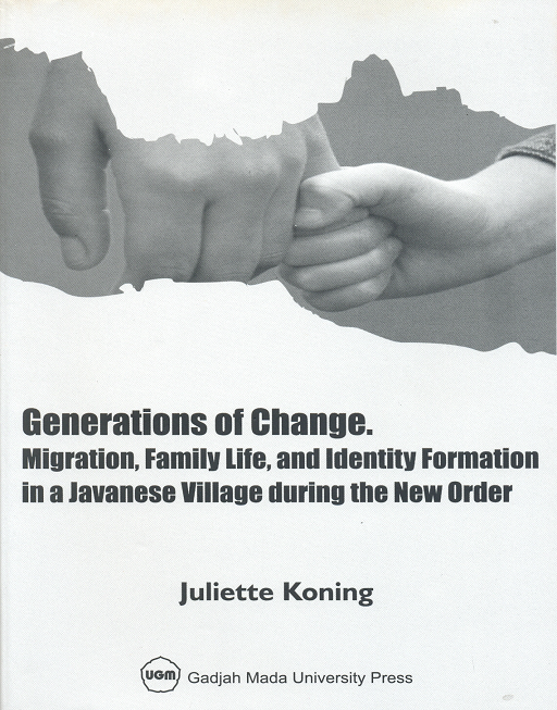 Generations of Change Migration Family and Identity in a Javanese Village during the New Order