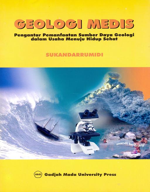 Geologi Medis: Pengantar Pemanfaatan Sumberdaya Geologi dalam Usaha Menuju Hidup Sehat