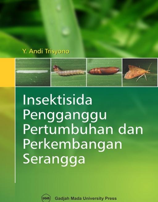 Insektisida Pengganggu Pertumbuhan dan Perkembangan Serangga