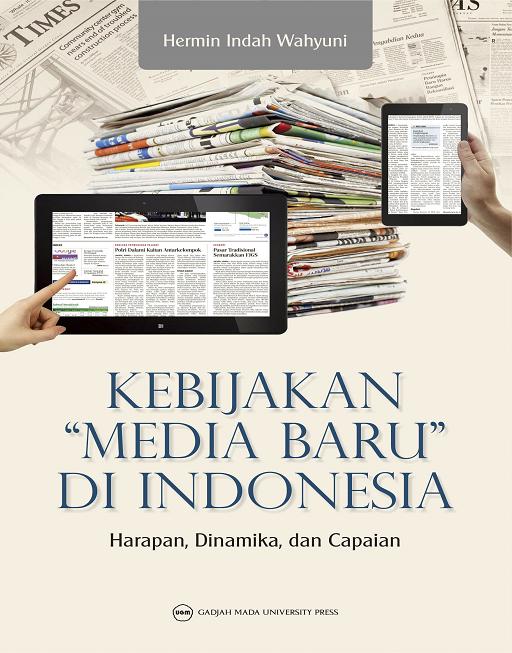 Kebijakan Media Baru di Indonesia: Harapan Dinamika dan Capaian