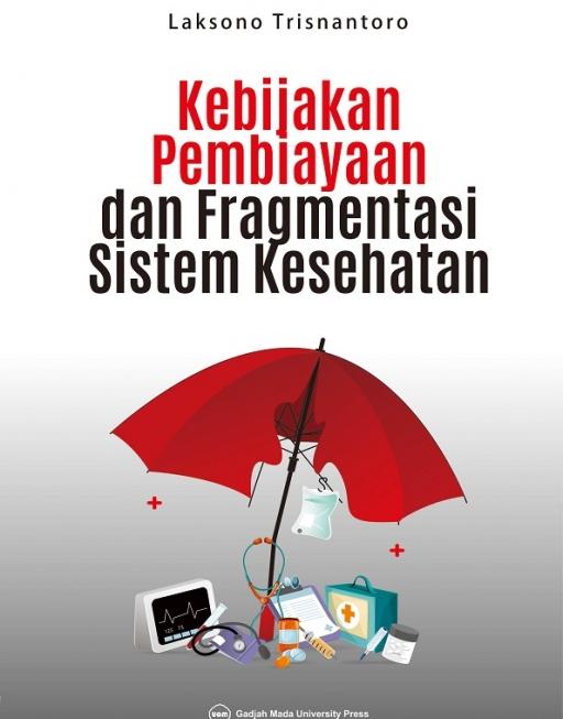 Kebijakan Pembiayaan  dan Fragmentasi Sistem Kesehatan