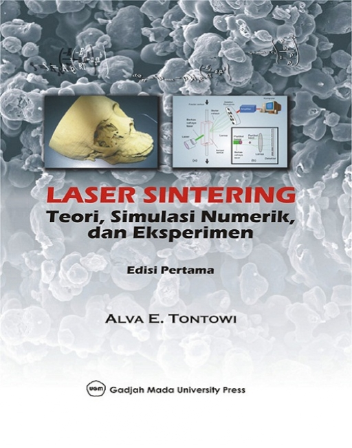 Laser Sintering : Teori Simulasi Numerik dan Eksperimen