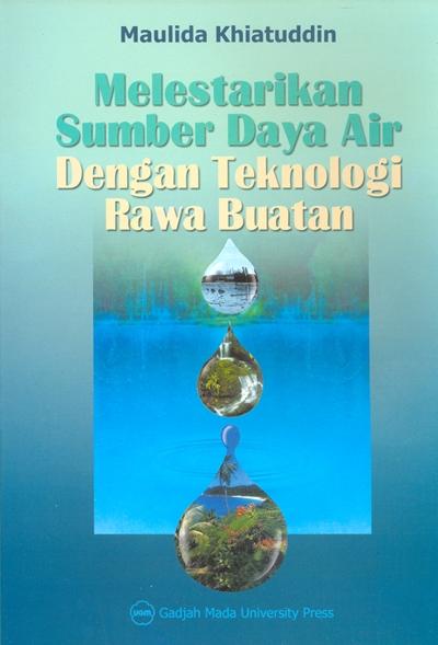 Melestarikan Sumberdaya Air dengan Teknologi Rawa…