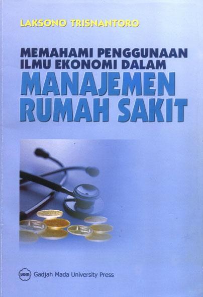 Memahami Penggunaan Ilmu Ekonomi dalam Manajemen…