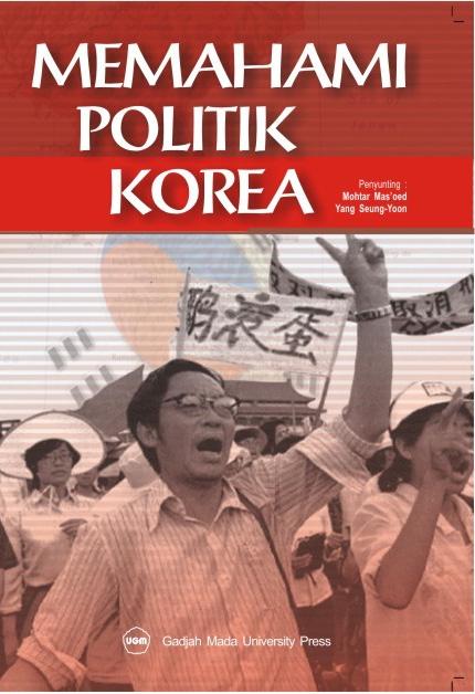 Memahami Politik Korea : Kumpulan Bacaan