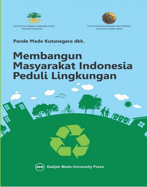 Membangun Masyarakat Indonesia Peduli Lingkungan