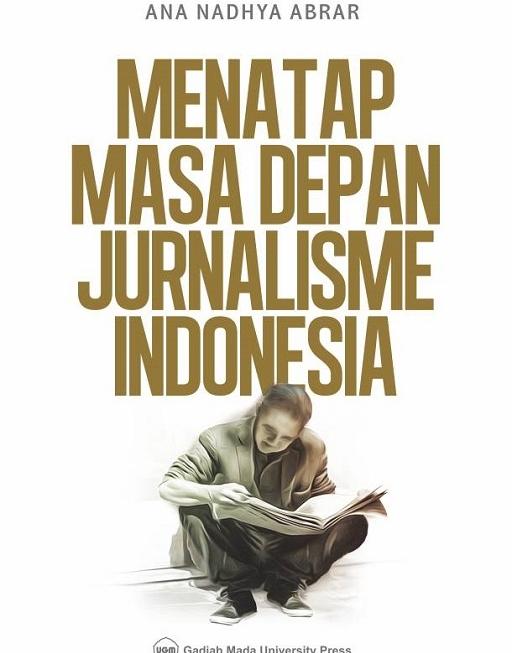 Menatap Masa Depan Jurnalisme Indonesia