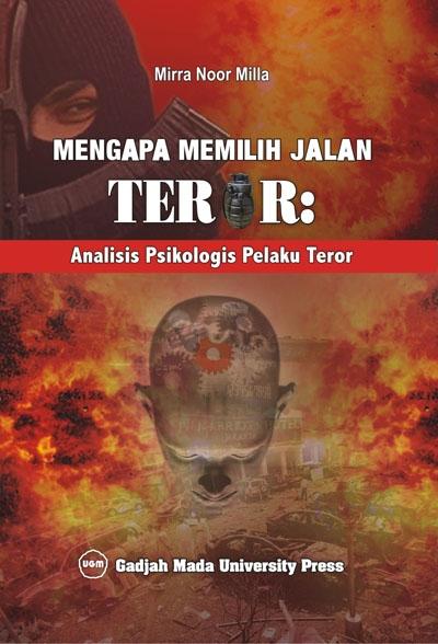 Mengapa Memilih Jalan Teror : Analisis…