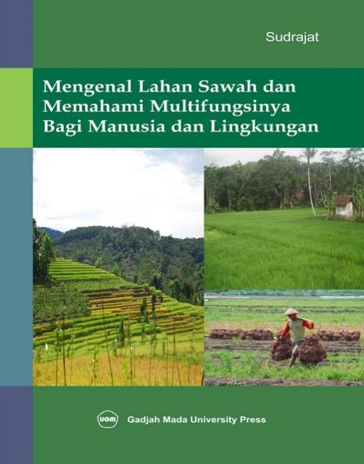 Mengenal Lahan Sawah dan Memahami Multifungsinya Bagi Manusia dan Lingkungan