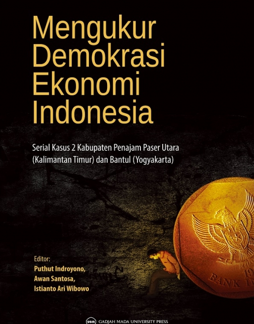 Mengukur Demokrasi Ekonomi Indonesia: Serial Kasus 2 Kabupaten Penajam paser Utara (Kalimantan Timur) dan Bantul (Yogyakarta)