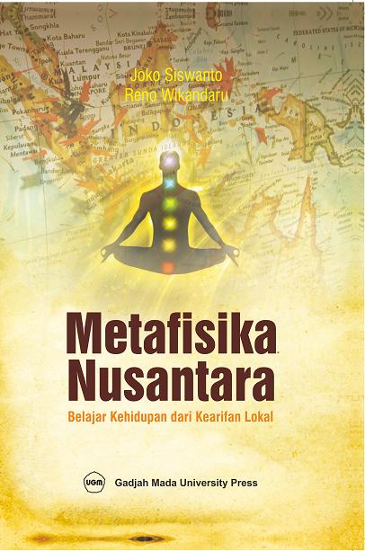 Metafisika Nusantara: Belajar Kehidupan dari Kearifan Lokal