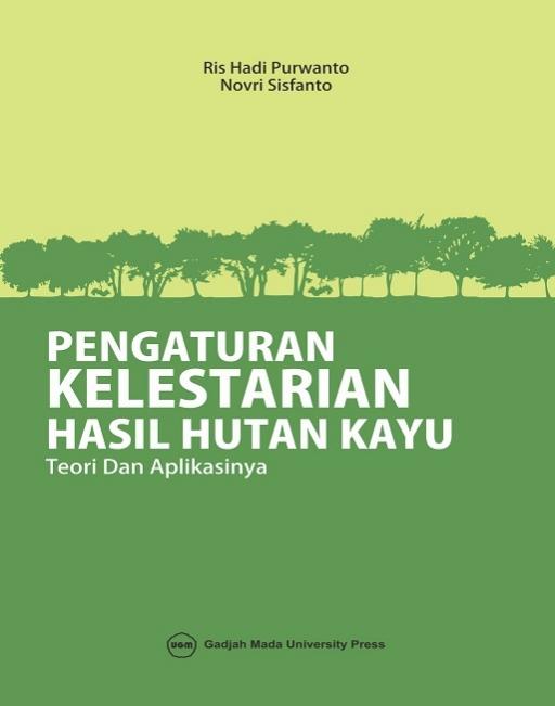Pengaturan Kelestarian Hasil Hutan Kayu