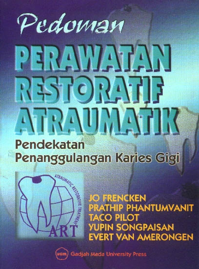 Pedoman Perawatan Restoratif Atraumatik : Pendekatan Penanggulangan Karies Gigi