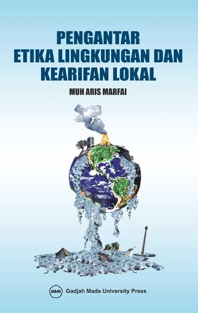 Pengantar Etika Lingkungan dan Kearifan Lokal