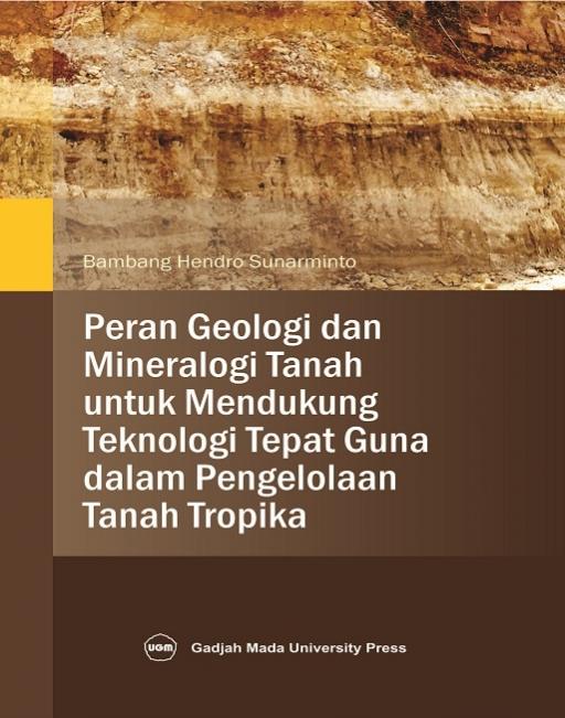 Peran Geologi dan Mineralogi Tanah untuk…
