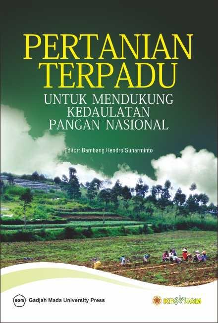 Pertanian Terpadu Untuk Mendukung Kedaulatan Pangan Nasional