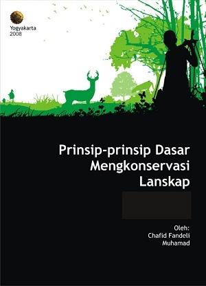 Prinsip-prinsip Dasar Mengkoservasi Lanskap