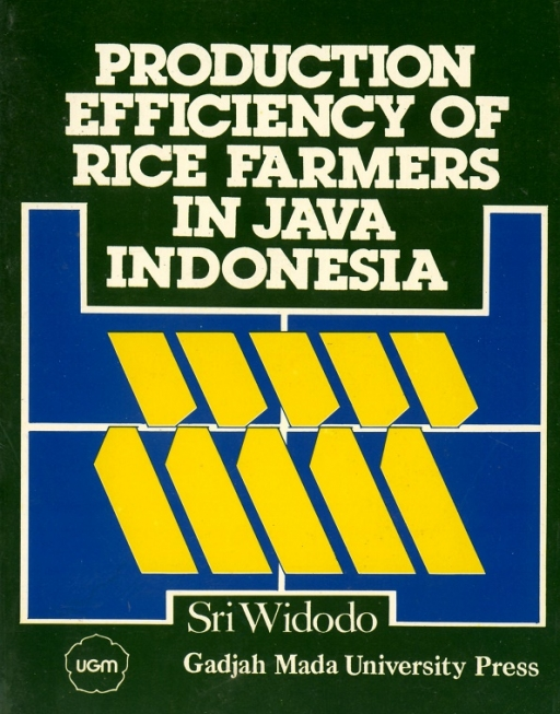 Production Efficiency of Rice Farmers in Java Indonesia