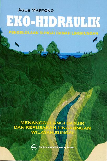 Eko-Hidraulik: Pengelolaan Sungai Ramah Lingkungan