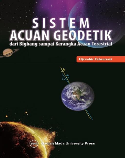 Sistem Acuan Geodetik dari Bigbang Sampai Kerangka Acuan Terestrial