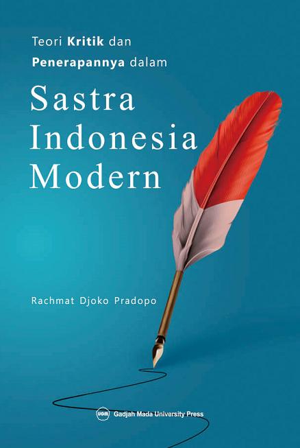 Teori Kritik dan Penerapannya Dalam Sastra Indonesia Modern