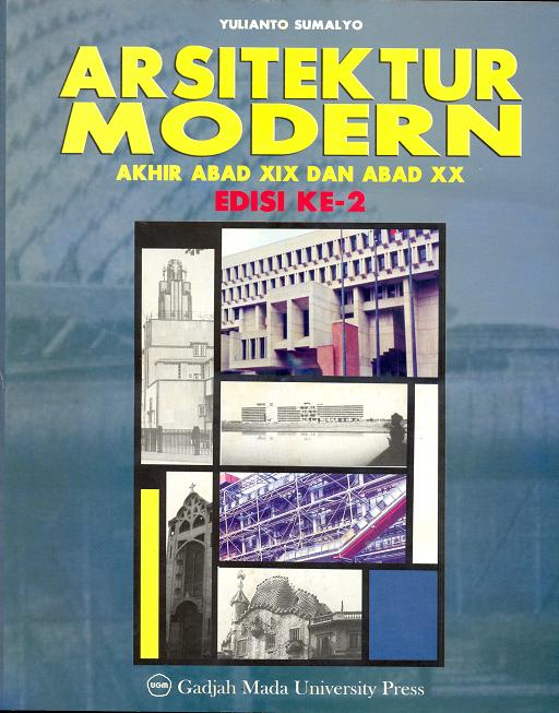 Arsitektur Modern: Akhir Abad XIX dan Abad XX Edisi Ke 2