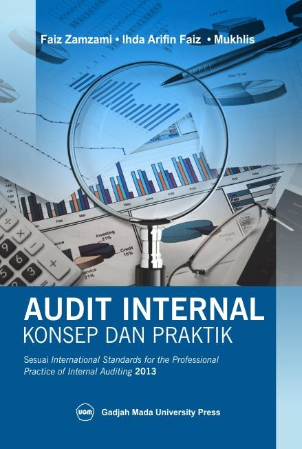 Audit Internal: Konsep dan Praktik Sesuai International Standards for the Professional Practice of Internal Auditing 2013