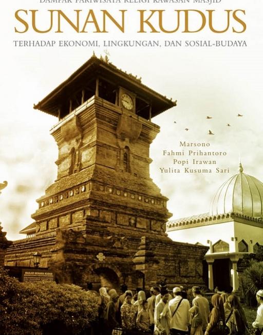 Dampak Pariwisata Religi Kawasan Masjid Sunan Kudus Terhadap Ekonomi Lingkungan  Dan Sosial Budaya