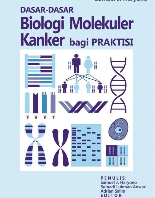 Dasar-Dasar Biologi Molekuler Kanker bagi Praktis Klinis