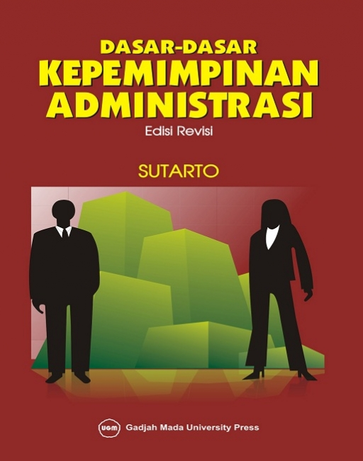 Dasar-Dasar Kepemimpinan Administrasi