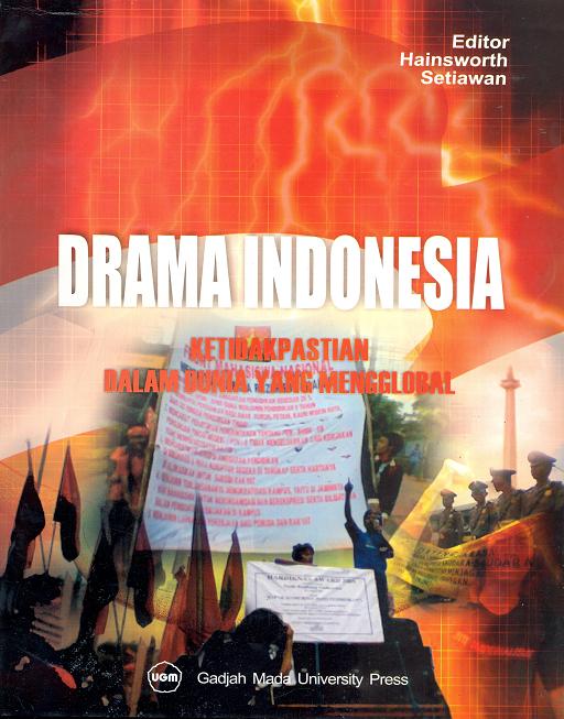 Drama Indonesia: Ketidakpastian Dalam Dunia yang Mengglobal