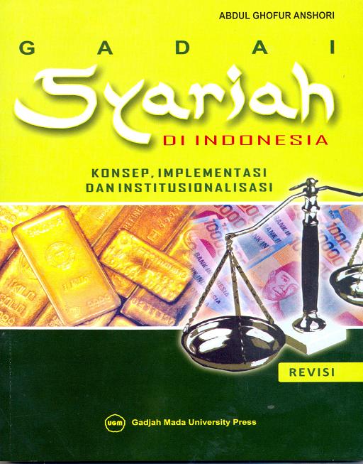 Gadai Syariah di Indonesia: Konsep Implementasi dan Institusionalisasi