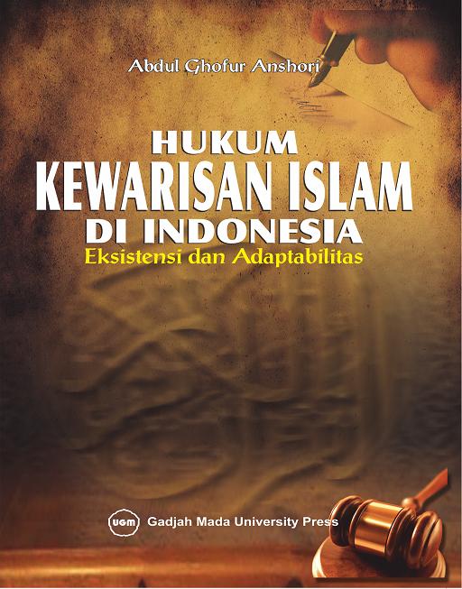 Hukum Kewarisan Islam di Indonesia: Eksistensi…