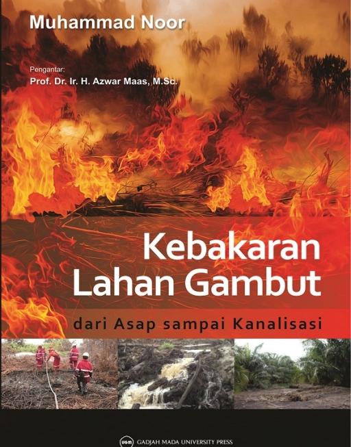 Kebakaran Lahan Gambut: Dari Asap Sampai…