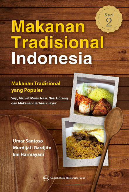Makanan Tradisional Indonesia Seri 2: Makanan Tradisional yang Populer