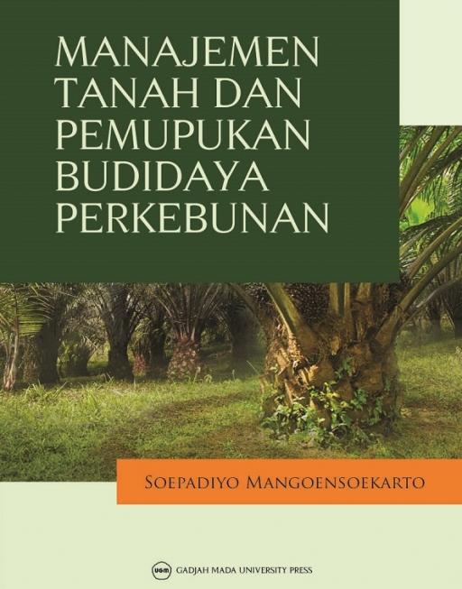 Manajemen Tanah dan Pemupukan Budidaya Perkebunan