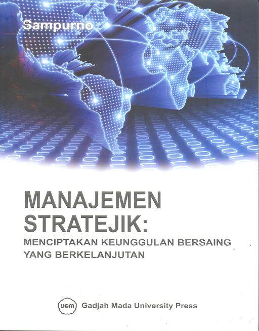 Manajemen Stratejik: Menciptakan Keunggulan Bersaing Yang Berkelanjutan