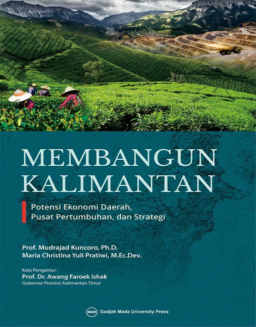 Membangun Kalimantan: Potensi Ekonomi Daerah Pusat…