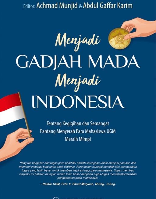 Menjadi Gadjah Mada Menjadi Indonesia: Tentang…